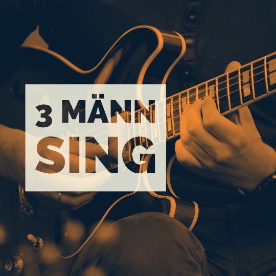 "Live: ""3 Männ Sing"" │ 13. + 14. Sept. 2019"