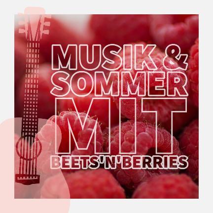 Open Air Konzert: »Musik & Sommer mit Beets'n'Berries«